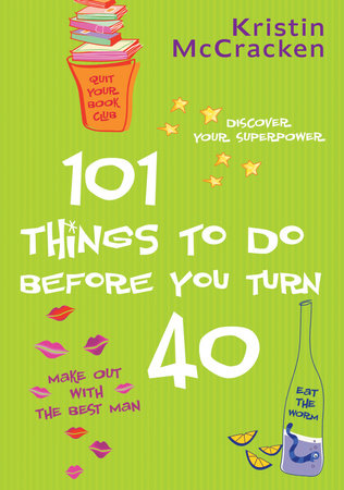 101 Things to do Before You Turn 40 by Kristin McCracken