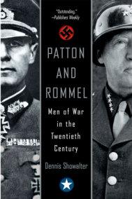Patton and Rommel: Men Of War In The Twentieth Century