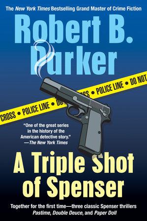 A Triple Shot of Spenser by Robert B. Parker