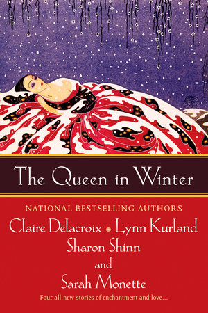 The Queen in Winter by Lynn Kurland, Sharon Shinn, Claire Delacroix and Sarah Monette
