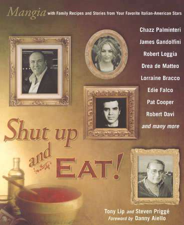 Shut Up and Eat! by Tony Lip and Steven Prigge