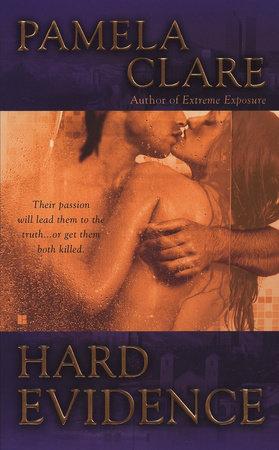 Hard Evidence by Pamela Clare