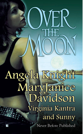 Over the Moon by Angela Knight, MaryJanice Davidson, Virginia Kantra and Sunny