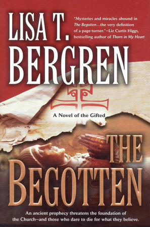 The Begotten by Lisa T. Bergren