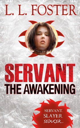 Servant: The Awakening by L.L. Foster