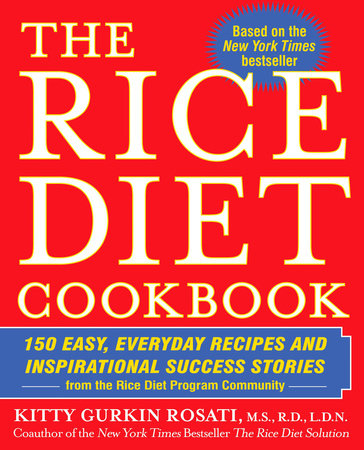 The Rice Diet Cookbook by Kitty Gurkin Rosati and Robert Rosati