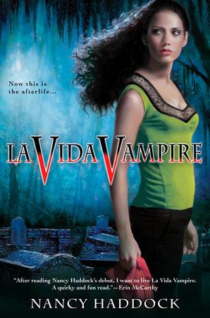 La Vida Vampire by Nancy Haddock