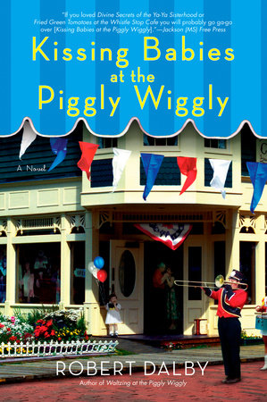 Kissing Babies at the Piggly Wiggly by Robert Dalby