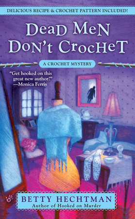 Dead Men Don't Crochet by Betty Hechtman