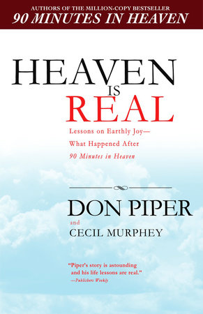 Heaven Is Real by Don Piper and Cecil Murphey