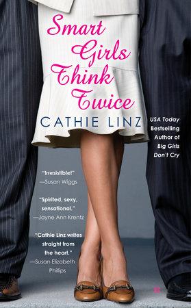 Smart Girls Think Twice by Cathie Linz
