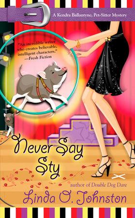 Never Say Sty by Linda O. Johnston