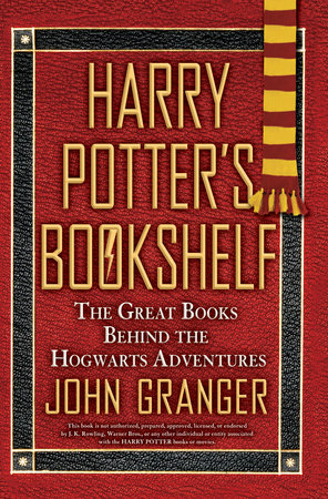 Harry Potter's Bookshelf by John Granger