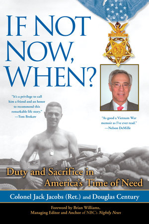 If Not Now, When? by Colonel Jack Jacobs and Douglas Century
