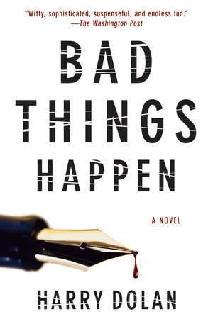Bad Things Happen by Harry Dolan