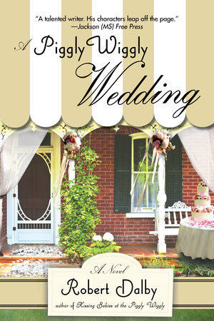 A Piggly Wiggly Wedding by Robert Dalby