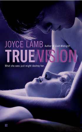 True Vision by Joyce Lamb