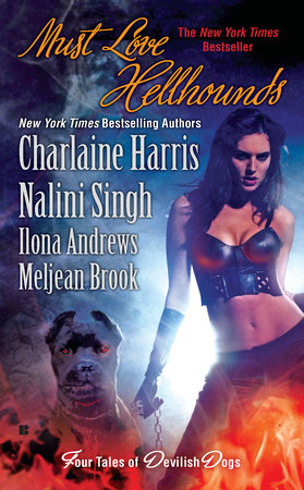 Must Love Hellhounds by Charlaine Harris, Nalini Singh, Ilona Andrews and Meljean Brook