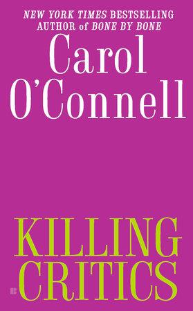 Killing Critics by Carol O'Connell