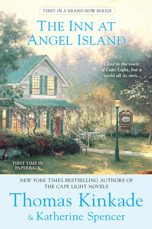 The Inn at Angel Island by Thomas Kinkade and Katherine Spencer
