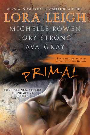 Primal by Lora Leigh, Michelle Rowen, Jory Strong and Ava Gray