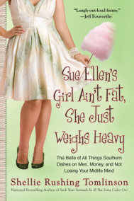 Sue Ellen's Girl Ain't Fat, She Just Weighs Heavy