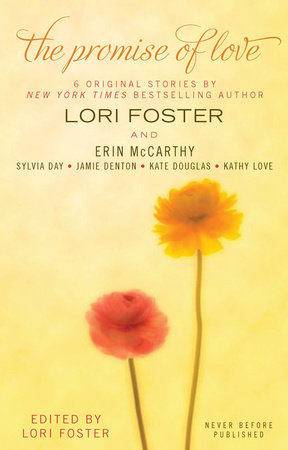 The Promise of Love by Lori Foster, Erin McCarthy, Sylvia Day, Kate Douglas and Kathy Love