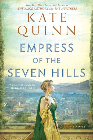 Empress of the Seven Hills by Kate Quinn