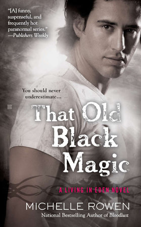 That Old Black Magic by Michelle Rowen