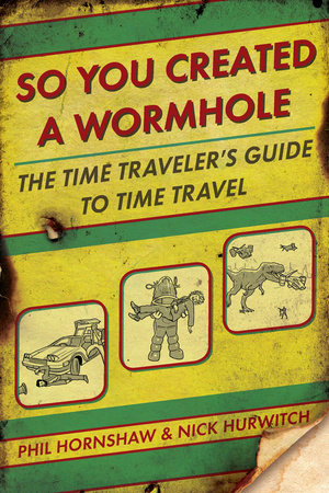 So You Created a Wormhole by Phil Hornshaw and Nick Hurwitch