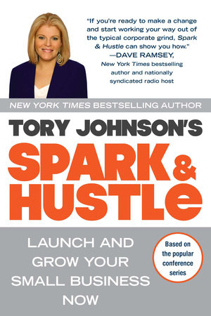 Spark & Hustle by Tory Johnson