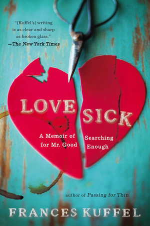 Love Sick by Frances Kuffel