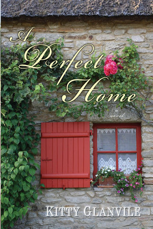 A Perfect Home by Kitty Glanville
