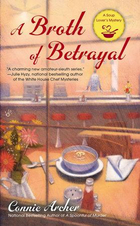 A Broth of Betrayal by Connie Archer