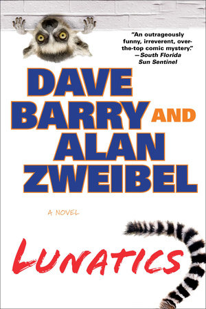 Lunatics by Dave Barry and Alan Zweibel