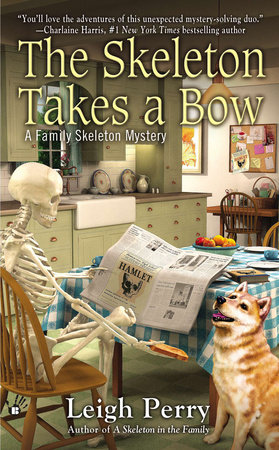 The Skeleton Takes a Bow by Leigh Perry
