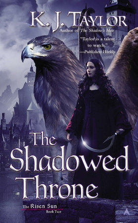 The Shadowed Throne by K. J. Taylor