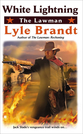 The Lawman: White Lightning by Lyle Brandt