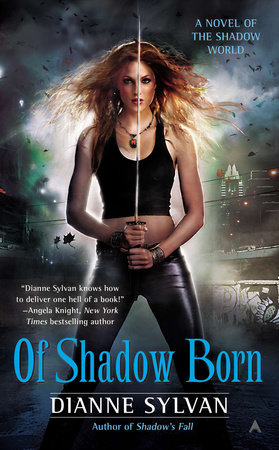 Of Shadow Born by Dianne Sylvan