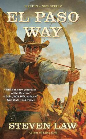 El Paso Way by Steven Law