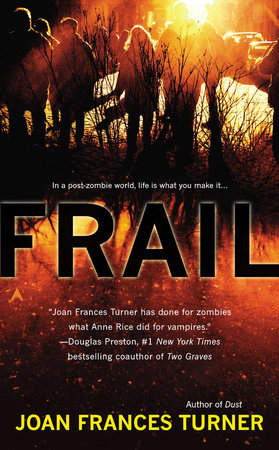 Frail by Joan Frances Turner