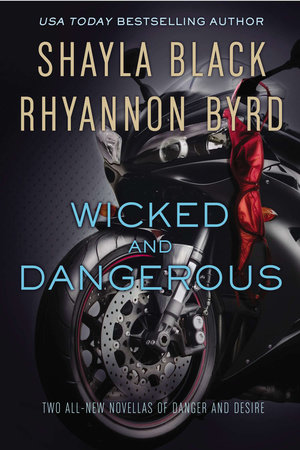 Wicked and Dangerous by Shayla Black and Rhyannon Byrd