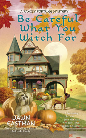 Be Careful What You Witch For by Dawn Eastman