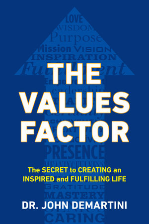 The Values Factor by John F. Demartini