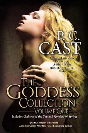 The Goddess Collection by P. C. Cast