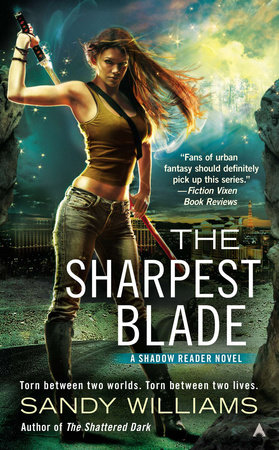 The Sharpest Blade by Sandy Williams