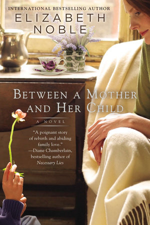 Between a Mother and her Child by Elizabeth Noble