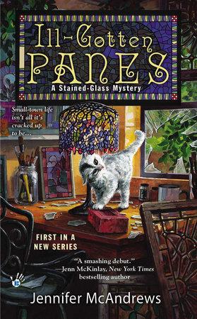 Ill-Gotten Panes by Jennifer McAndrews