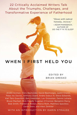 When I First Held You by Brian Gresko