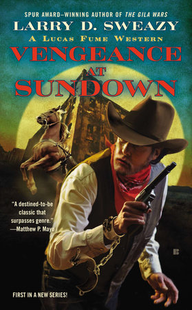 Vengeance at Sundown by Larry D. Sweazy